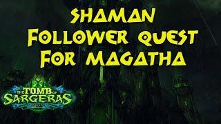 World of Warcraft Legion: NEW Shaman Follower Magatha Quest
