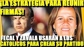 ¡CALDERON Y ZAVALA JUEGAN SUCIO! USARAN A CATOLICOS PARA CREAR MEXICO LIBRE - ESTADISTICA POLITICA