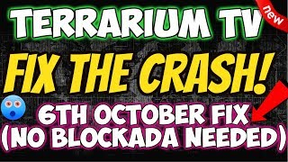 🔴TERRARIUM TV WHAT CAUSES CRASH AND FIX (NO BLOCKADA NEEDED) 6th Oct 2018