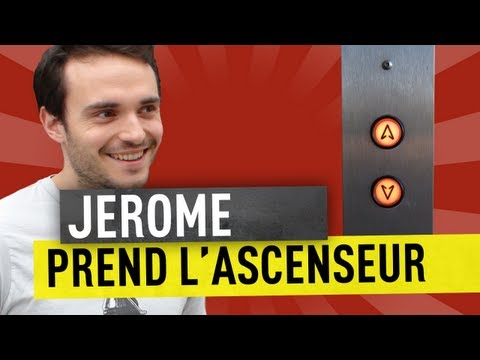 JEROME PREND L'ASCENSEUR