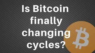 Has Bitcoin bottomed? Is the market cycle chaging?