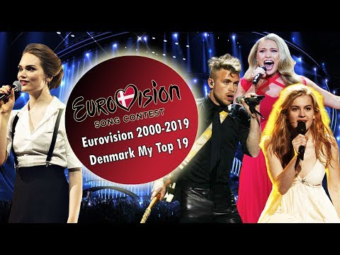 Denmark In Eurovision: Top 19 Songs (2000-2019)