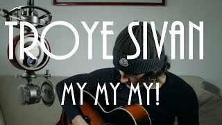Download Lagu Troye Sivan - My My My! (Cover) by Vic Richardson Gratis STAFABAND