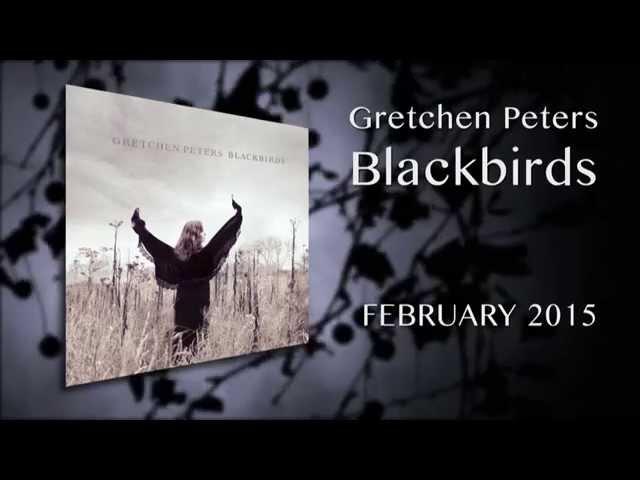 Gretchen Peters - Blackbirds (EPK)