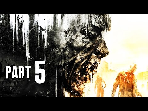 Dying Light Gameplay Walkthrough Part 5 - WHAT A TEASE - PC GAMEPLAY