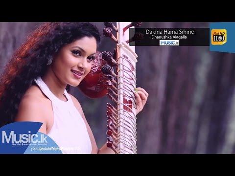 Dakina Hama Sihine - Dhanushka Alagalla