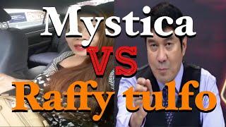 MYSTICA to RAFFY TULFO isa kang HUDAS | raffy tulfo in action