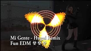 Mi Gente Tik Tok - Hugel Remix ( Fun EDM ) - Bài hát đang làm mưa làm gió trên mạng xã hội Tik Tok