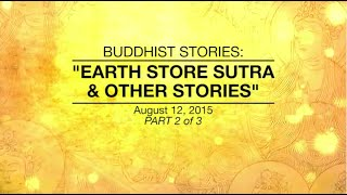BUDDHIST STORIES: EARTH STORE SUTRA & OTHER STORIES -PART23 - Aug 12,2015