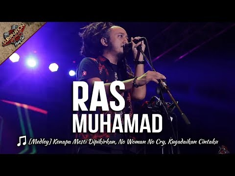 RAS MUHAMAD Medley | Kenapa Mesti Dipikirkan, No Woman No Cry, Kugadaikan Cintaku [MEI 2017]