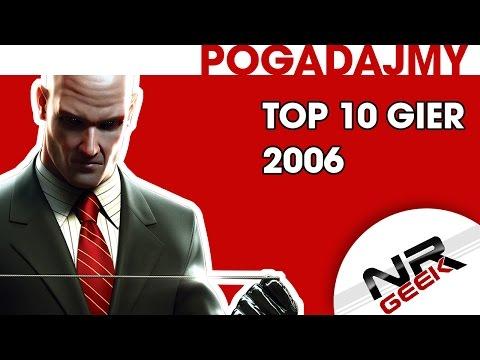 Top 10 Gier roku 2006 - Pogadajmy #77