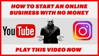 How To Start An Online Business Without Money In 2019