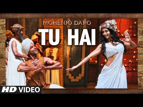 """""""TU HAI"""" Video Song   MOHENJO DARO   A.R. RAHMAN,SANAH MOIDUTTY   Hrithik Roshan & Pooja Hegde"""
