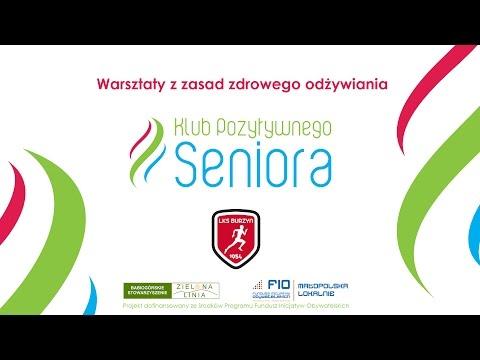 Klub Pozytywnego Seniora - Warsztaty Zdrowego Odżywiania Cz.4