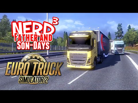 Nerd³'s Father and Son-Days - Euro Truck Simulator 2 Multiplayer