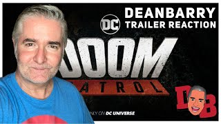DC UNIVERSE - DOOM PATROL (EXTENDED TRAILER) REACTION