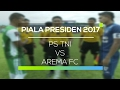Highlight PS TNI Vs Arema FC - Piala Presiden 2017