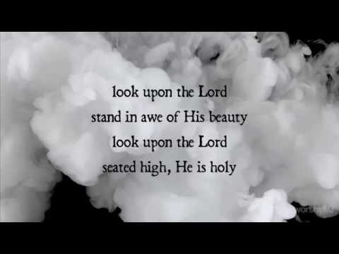 Look Upon the Lord | Paul Baloche & Kari Jobe