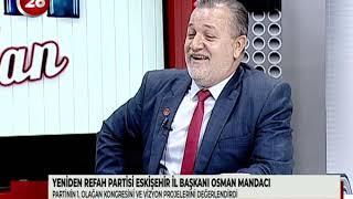 Günün Ardından | Yeniden Refah Esk İl Bşk Osman Mandacı