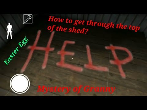 How To Get Through The Top of the Shed in Granny-Version:1.3-1.3.2(Trick)(Easter Egg)