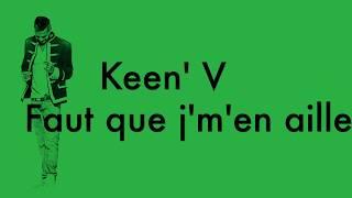 Keen' V - Faut que j'm'en aille Ft Lorelei B (vidéo Lyrics Officielle)