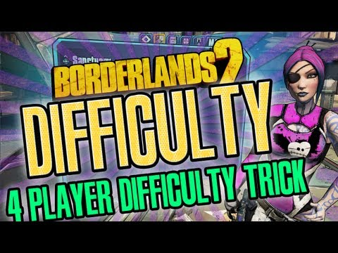 Borderlands 2 | 4 player difficulty trick works on all platforms