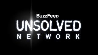 Welcome To The BuzzFeed Unsolved Network!