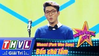 THVL | Người Hóa Thân Số 1 - Tập 1: Bốn Chữ Lắm - Woossi (Park Woo Sung) | NSHT: Trúc Nhân