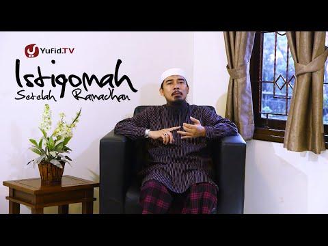 Renungan Islami: Resep Agar Istiqomah Setelah Ramadhan - Ustadz Muhammad Elvi Syam, M.A.