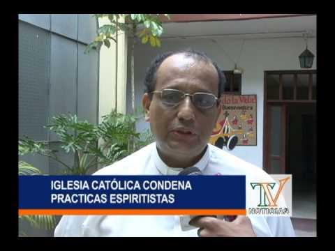 IGLESIA CATOLICA CONDENA PRACTICAS ESPIRITISTAS