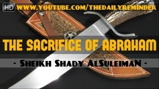 Video: The Sacrifice Of Abraham - Shady Al-Suleiman - The Daily Reminder