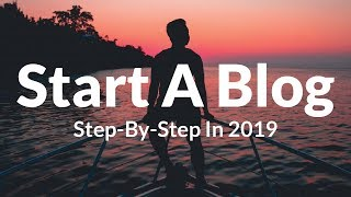 How To Start A WordPress Blog Step-By-Step For Beginners 2019