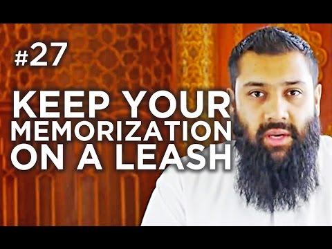 How to keep your Memorization on a leash! - Hadith #27 - Alomgir Ali