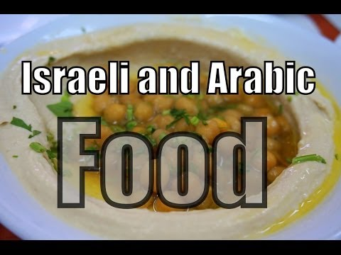 Israeli Cuisine and Arabic Street Food in Israel