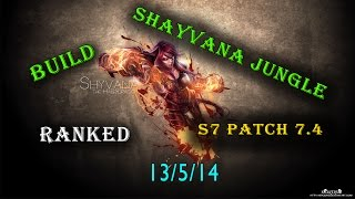 LoL- SHYVANA JUNGLE BUİLD 7.4 PATCH RANKED