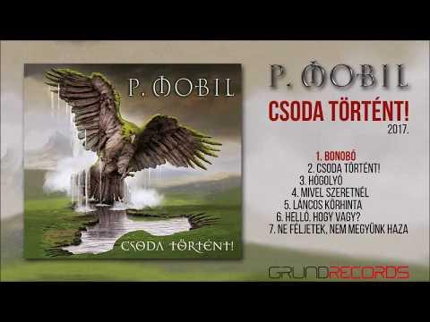 P Mobil - Csoda Történt   (full Album - 2017)