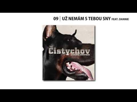 09. Čistychov - Už nemám s tebou sny feat. Dannie