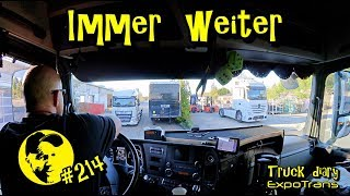 Immer weiter / Truck diary / ExpoTrans / Lkw Doku #214