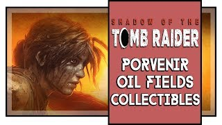 Shadow of the Tomb Raider All Porvenir Oil Fields Collectibles (Murals, Documents, Relics)