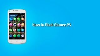 How to Flash Gionee P3 kitkat