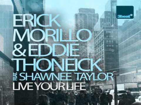 Erick Morillo, Eddie Thoneick Feat. Shawnee Taylor - Live Your Life (Abel The Kid Remix)