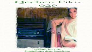 Qechen Fikir 029  (Radio Drama) Sheger 102.1 FM -- MP4
