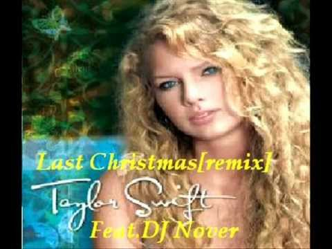 Last Christmas-taylor Swift[remix] Feat.dj Nover [140bpm] video