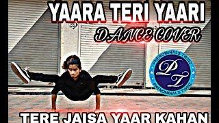 YAARA TERI YAARI KO/TERA JAISA YAAR KAHAN /  DANCE COVER /BY SAURAV KHARE