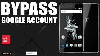 Bypass Google Account OnePlus X Remove, Delete FRP One+ E1003