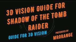 + 3D VISION GUIDE + for + Shadow of the Tomb Raider +