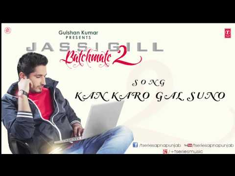 Watch Kan Karo Gal Suno Song by Jassi Gill || Batchmate 2