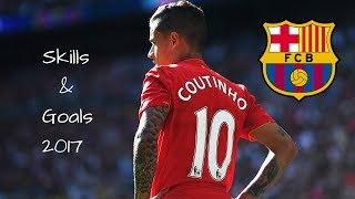 Philippe Coutinho - Welcome to Barcelona  - Goals & Skills 2017