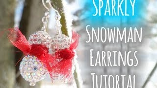 Sparkly Snowman Earrings ❅ ☃ - Quick and Easy Jewelry Making Tutorial
