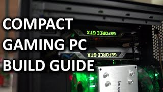 """ULTIMATE Intel Compact SLI Gaming PC Computer """"How To"""" Build Guide"""
